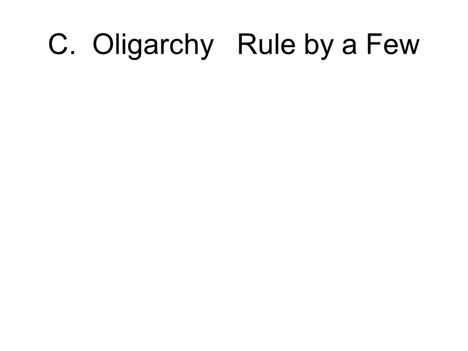 C. Oligarchy Rule by a Few