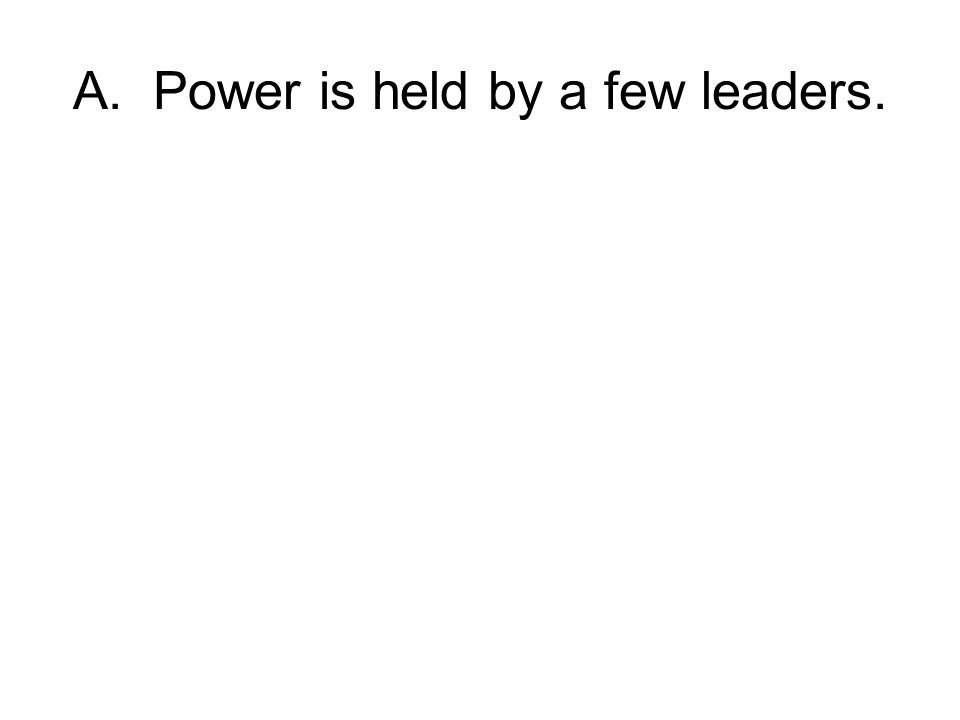 A. Power is held by a few leaders.