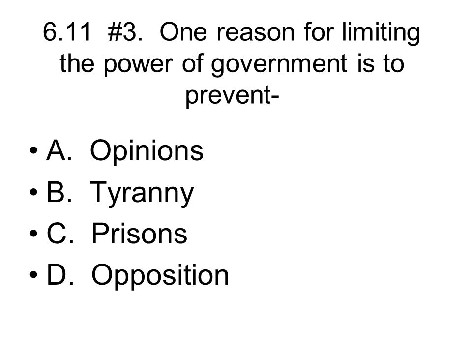 A. Opinions B. Tyranny C. Prisons D. Opposition