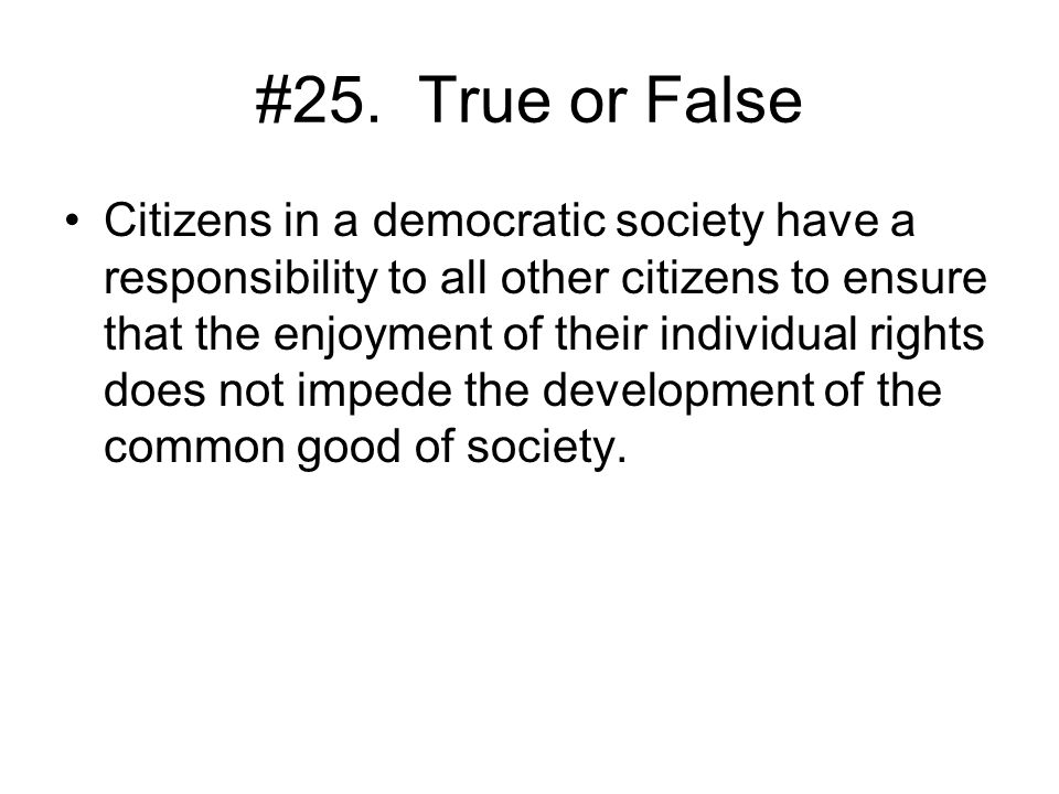 #25. True or False