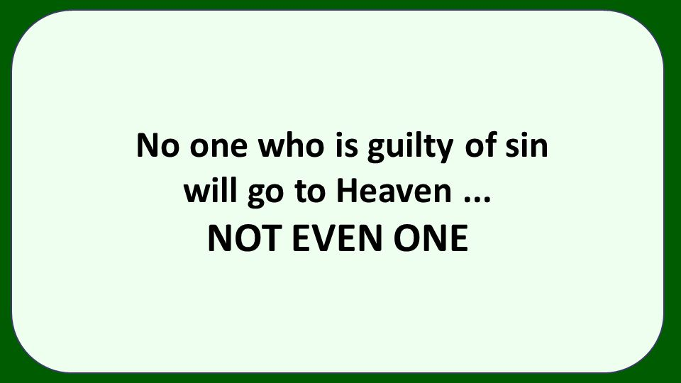No one who is guilty of sin