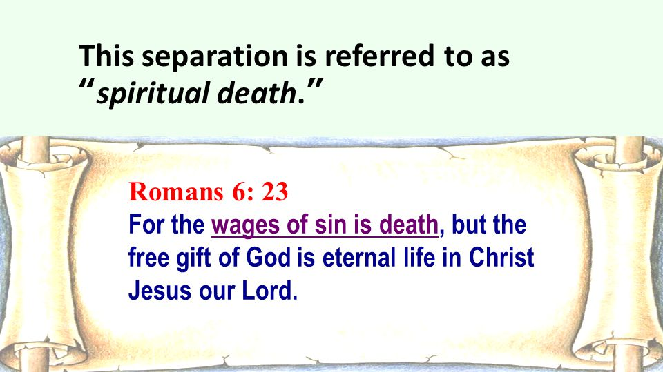 This separation is referred to as spiritual death.
