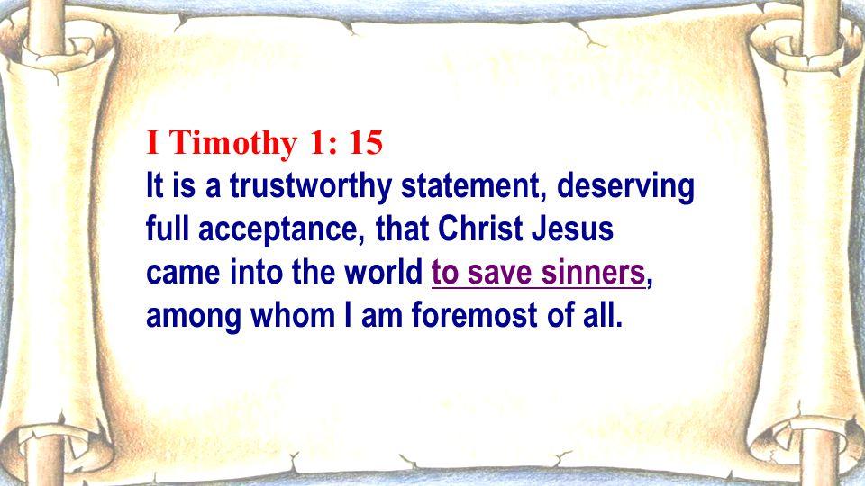 I Timothy 1: 15