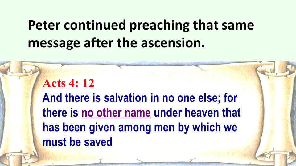 Peter continued preaching that same message after the ascension.
