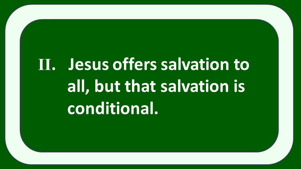 II. Jesus offers salvation to