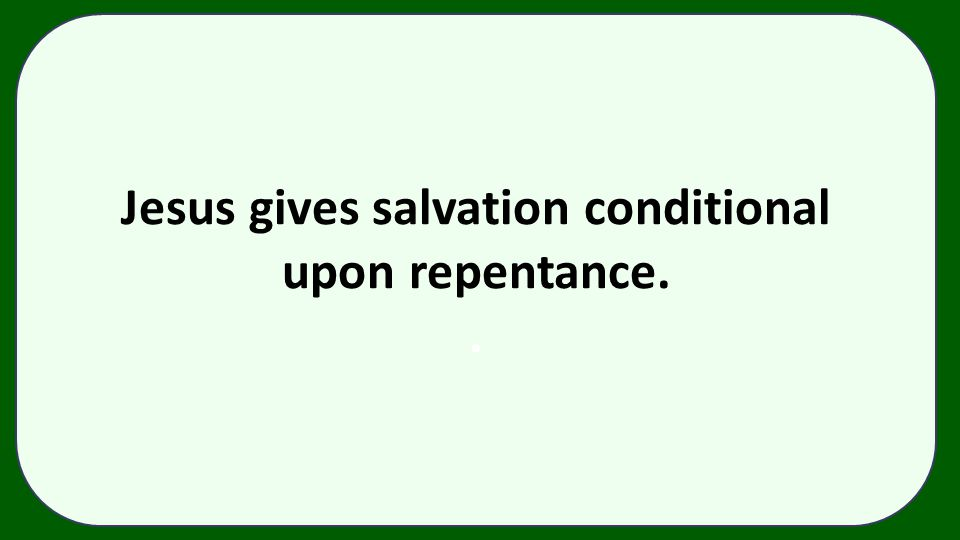 Jesus gives salvation conditional