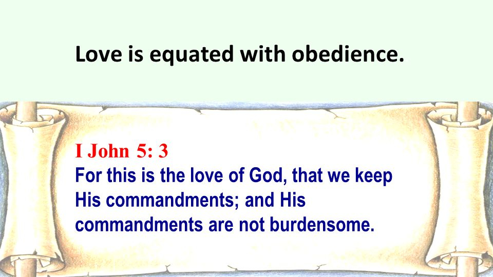 Love is equated with obedience..