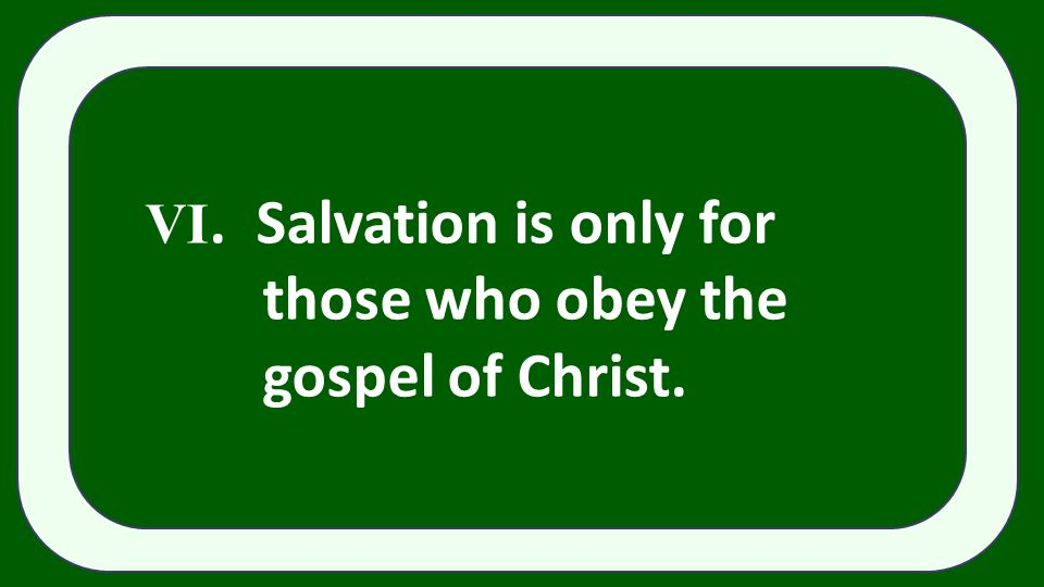 VI. Salvation is only for