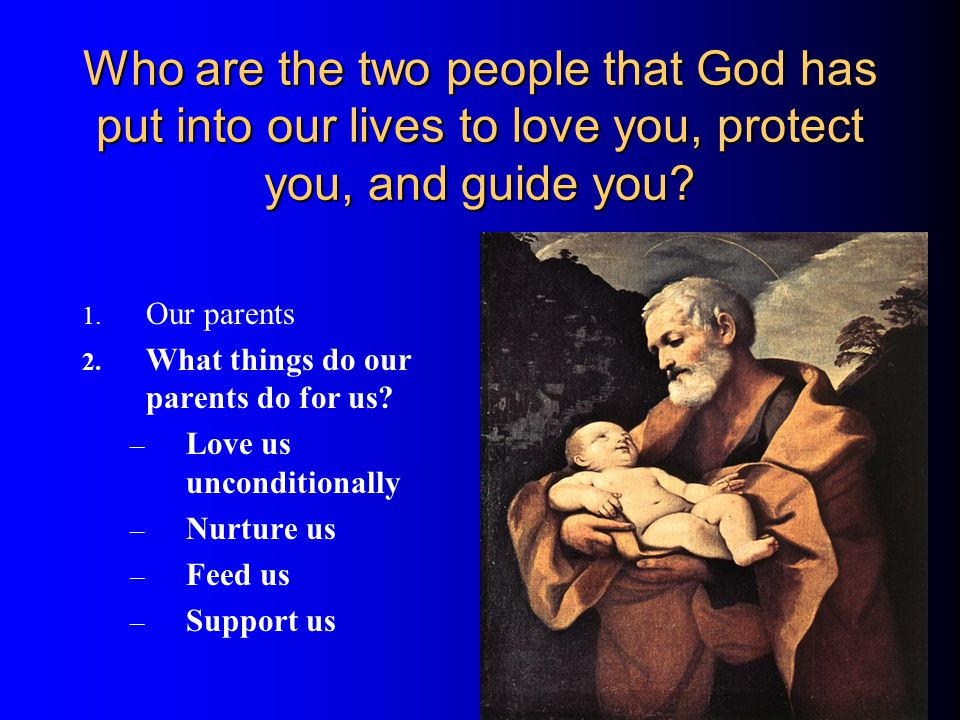 Who are the two people that God has put into our lives to love you, protect you, and guide you