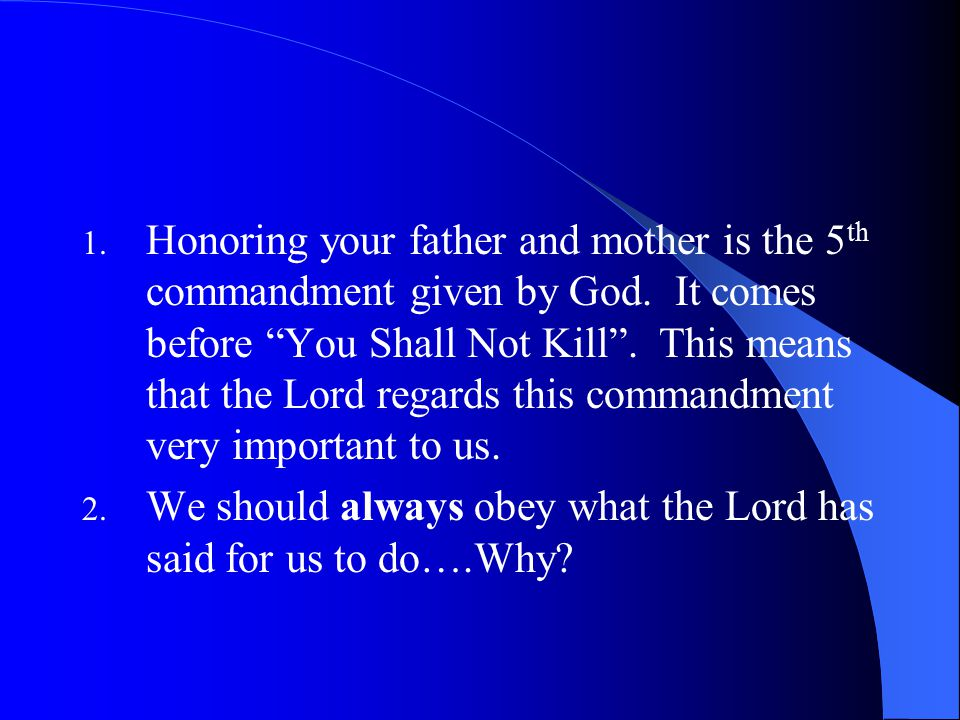 Honoring your father and mother is the 5th commandment given by God