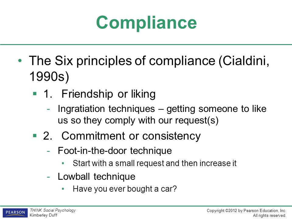 Compliance The Six principles of compliance (Cialdini, 1990s)