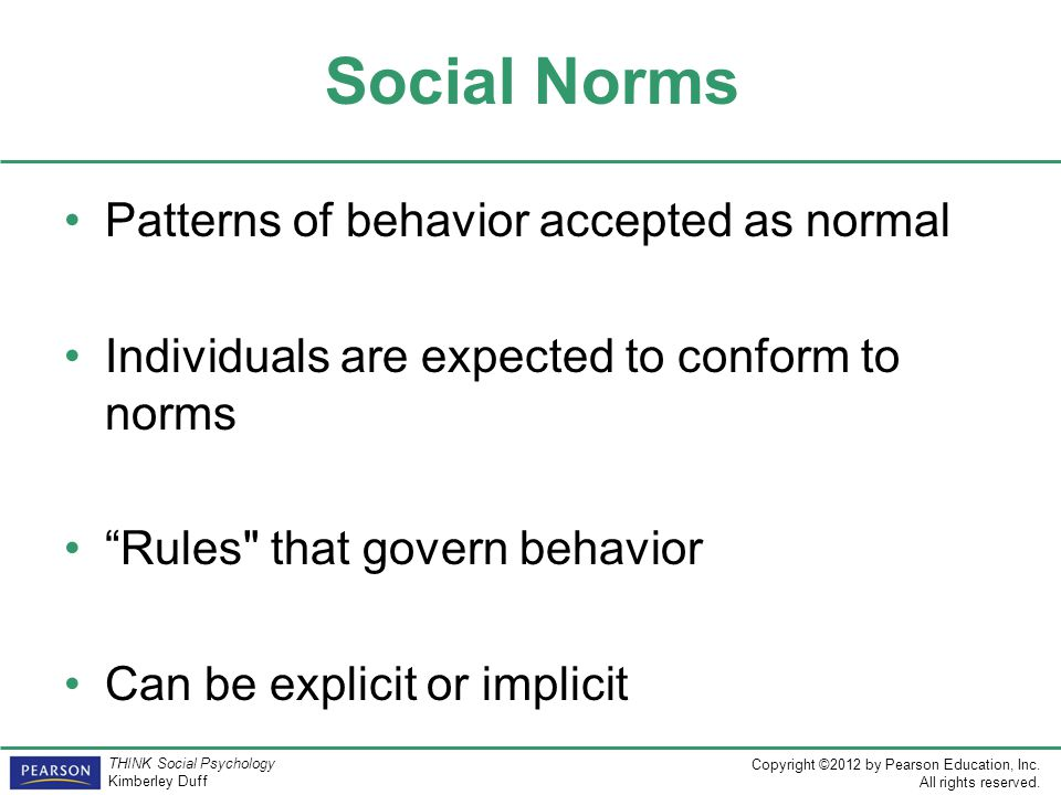 Social Norms Patterns of behavior accepted as normal