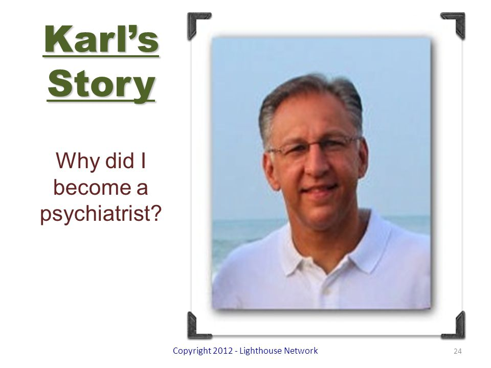Karl's Story Why did I become a psychiatrist