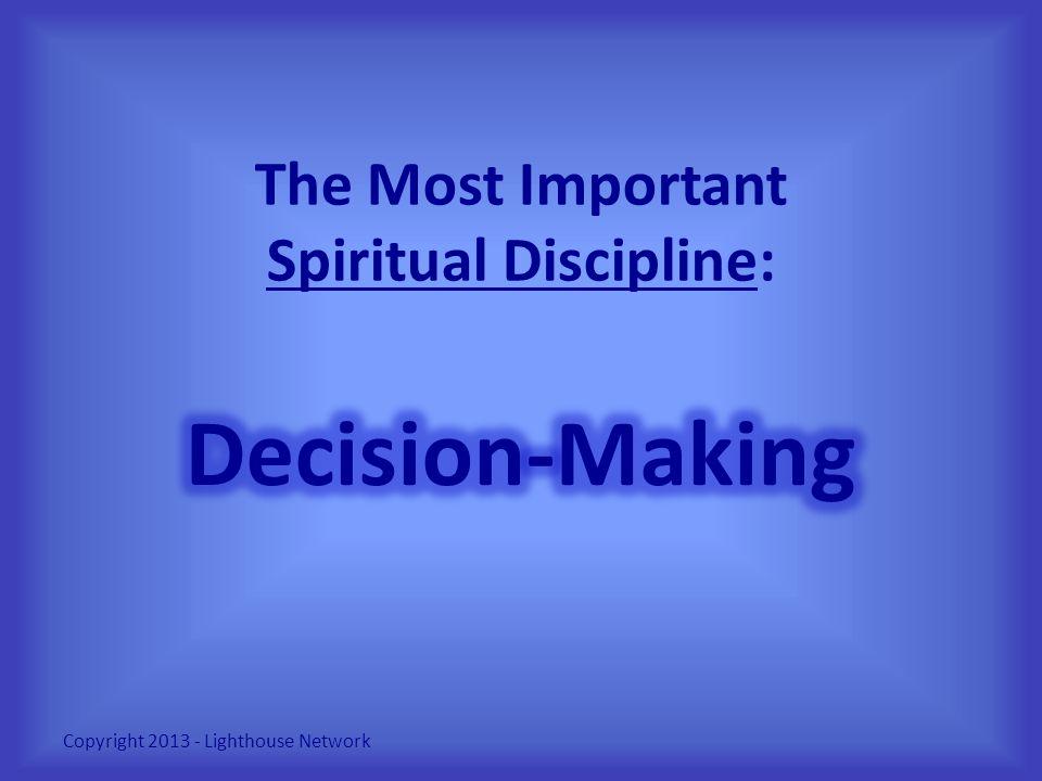 The Most Important Spiritual Discipline: