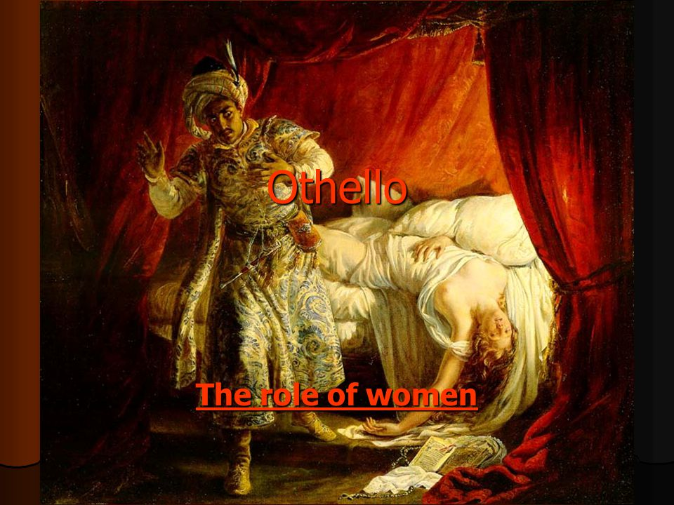 Othello The role of women