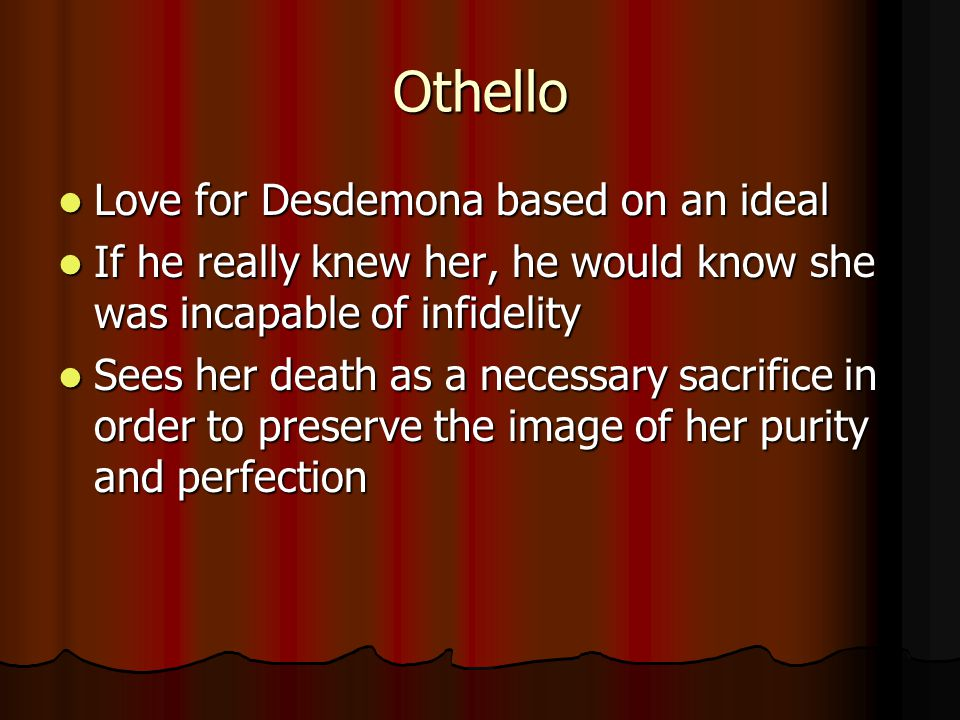 Othello Love for Desdemona based on an ideal