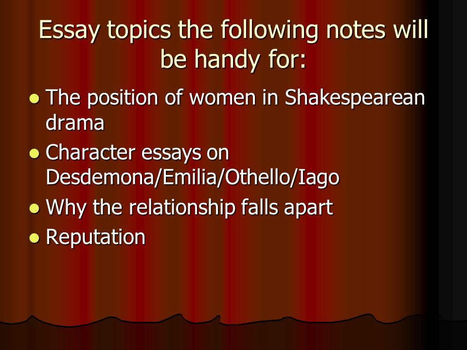 the role of women in othello Katie kennedy and kristen tsoubanos various genders have different roles in today's society there are many stereotypes that adhere and to the characters in othello.