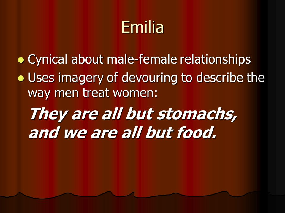 Emilia Cynical about male-female relationships