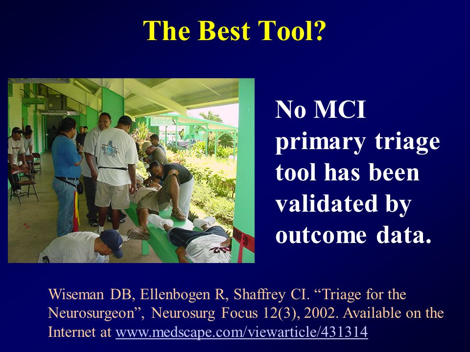 The Best Tool No MCI primary triage tool has been validated by outcome data.