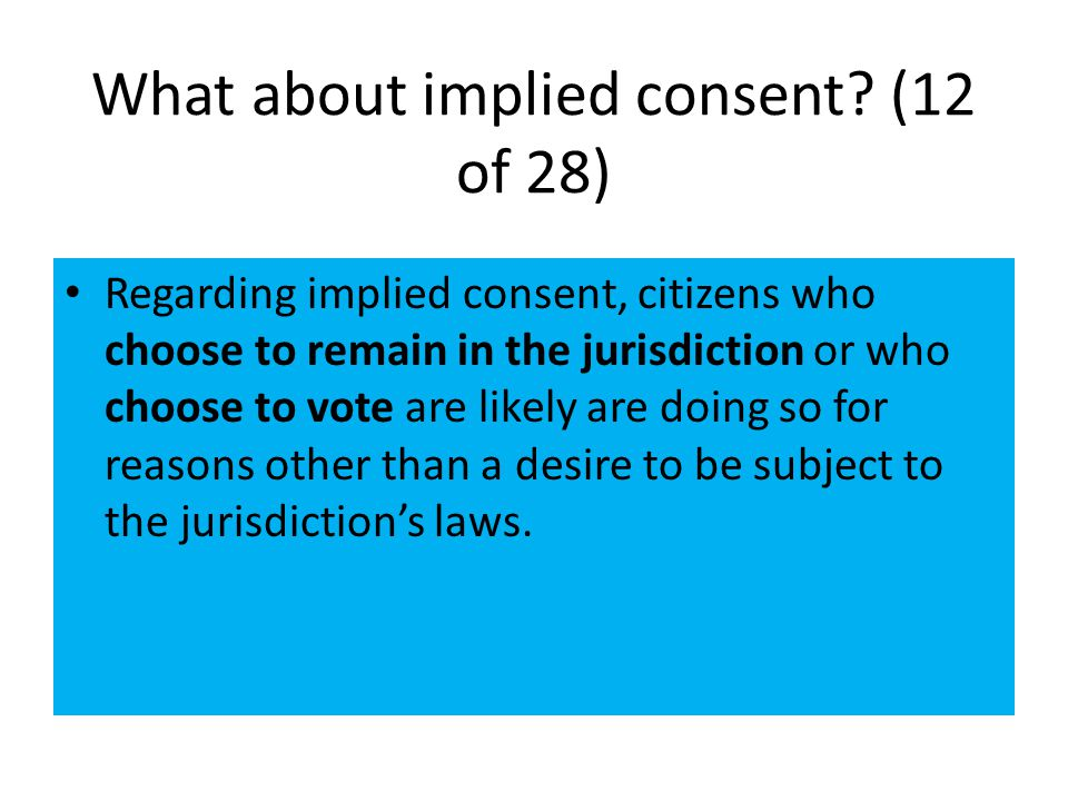 What about implied consent (12 of 28)
