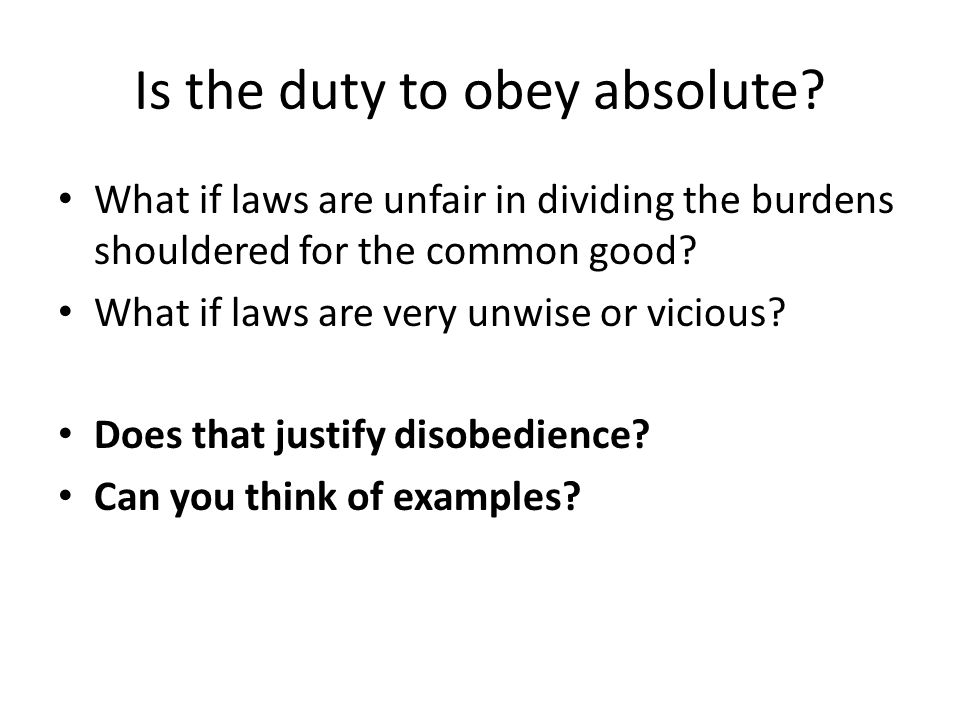 Is the duty to obey absolute