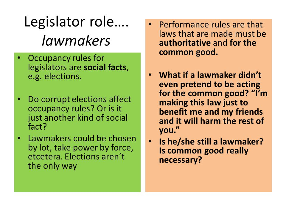 Legislator role…. lawmakers