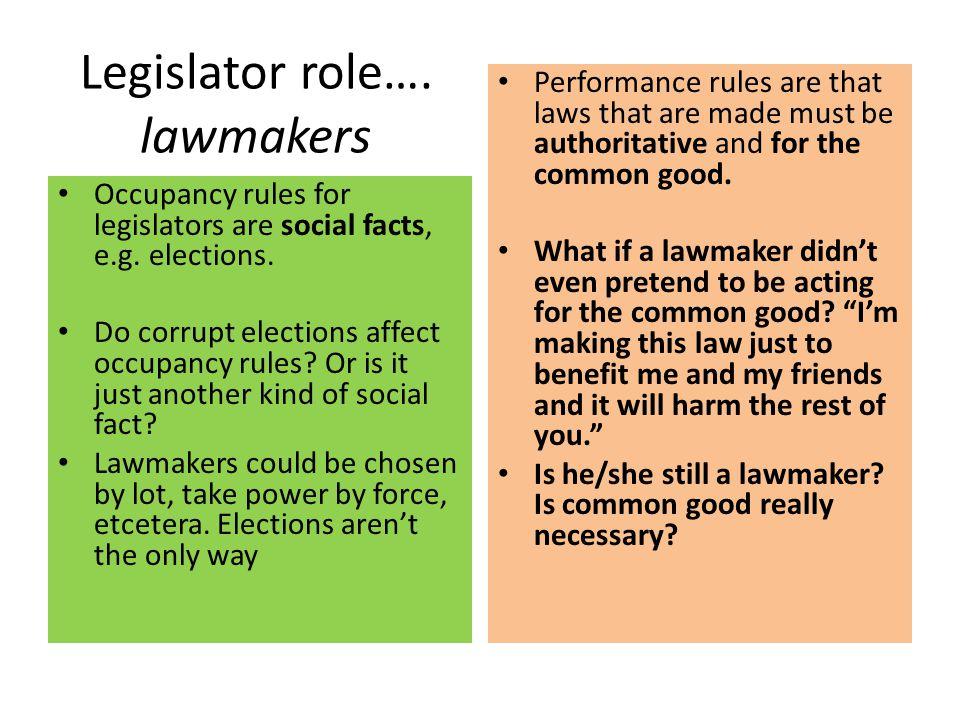 Legislator role…. lawmakers