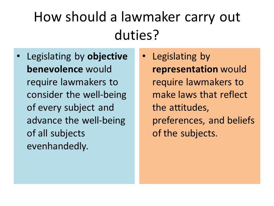 How should a lawmaker carry out duties