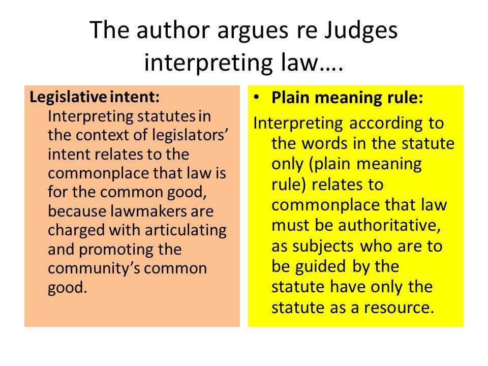 The author argues re Judges interpreting law….
