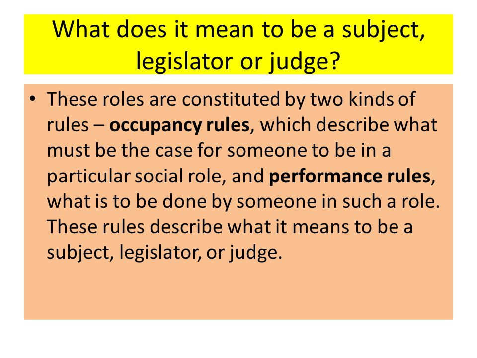 What does it mean to be a subject, legislator or judge