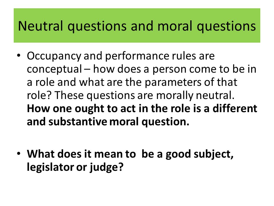 Neutral questions and moral questions