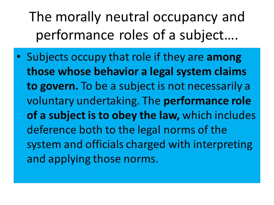 The morally neutral occupancy and performance roles of a subject….