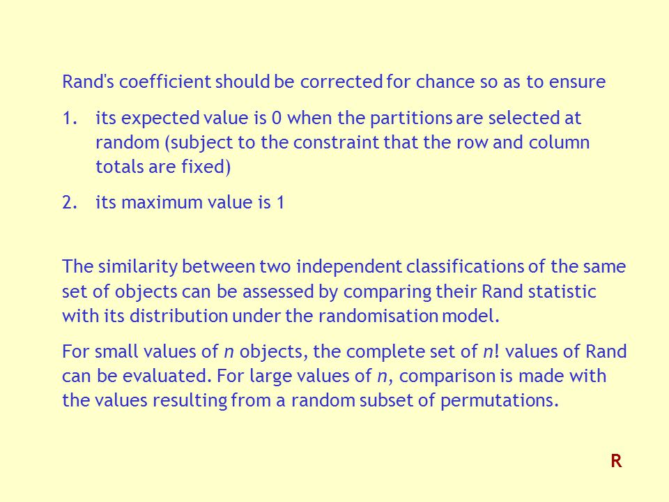 Rand s coefficient should be corrected for chance so as to ensure