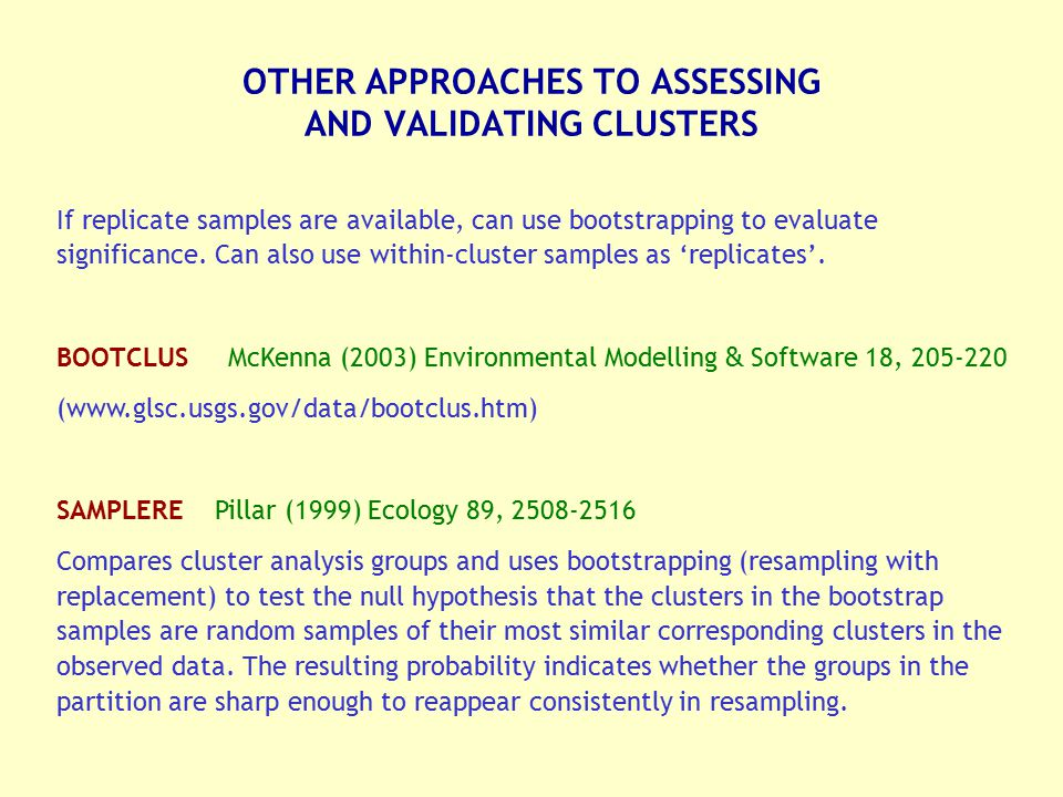 OTHER APPROACHES TO ASSESSING AND VALIDATING CLUSTERS