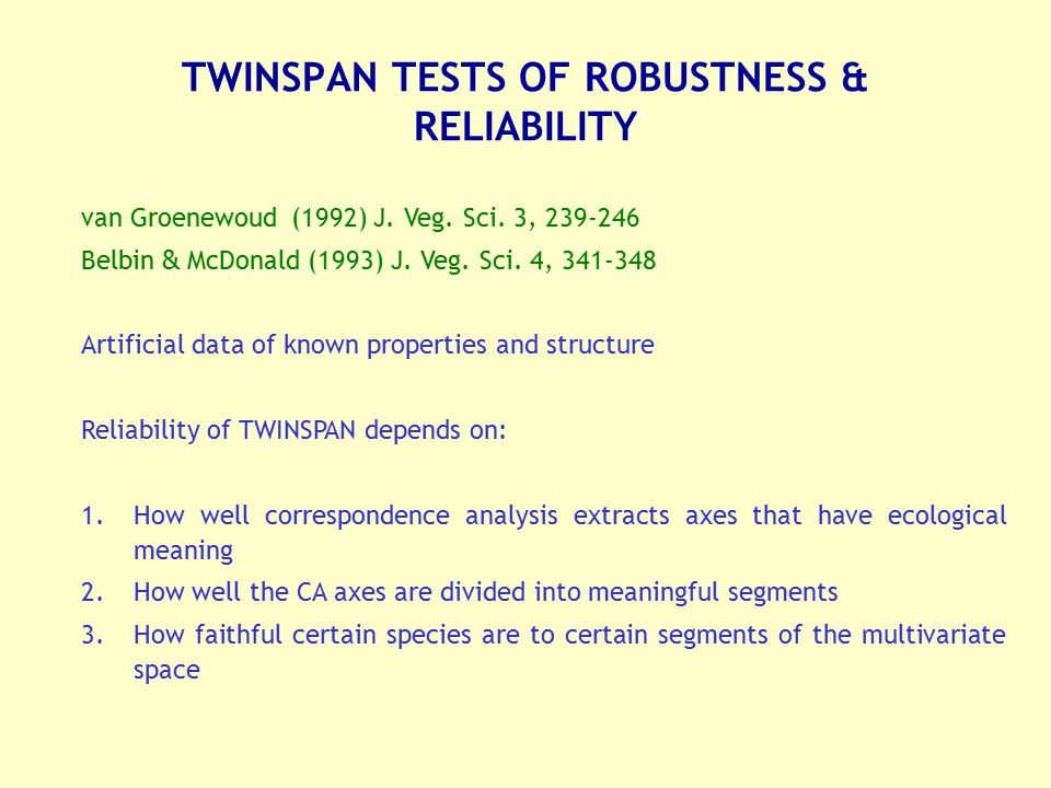 TWINSPAN TESTS OF ROBUSTNESS & RELIABILITY