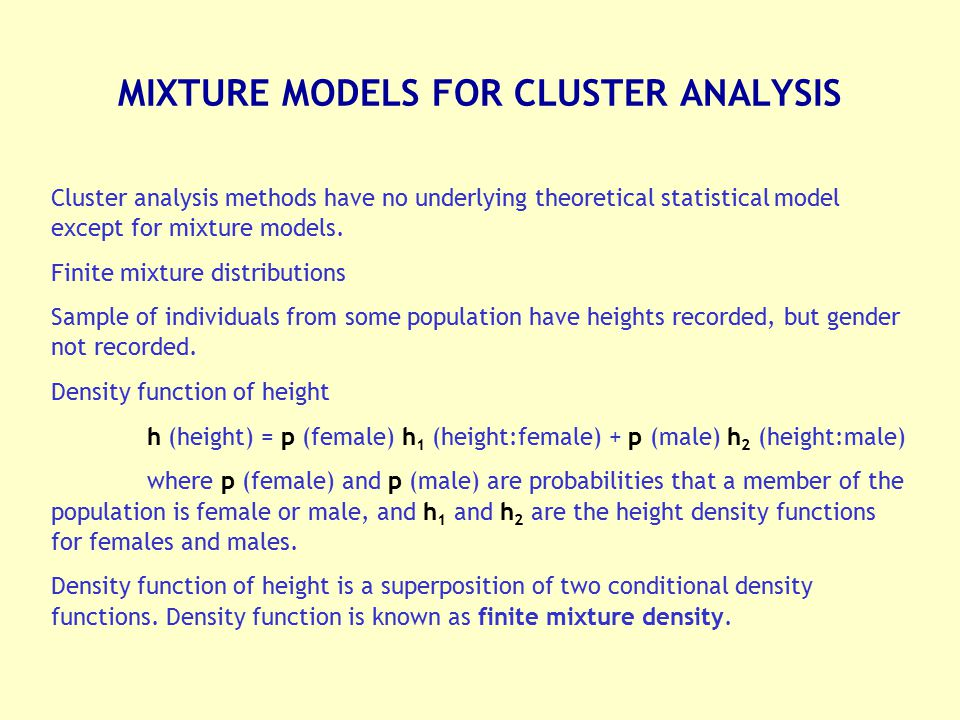 MIXTURE MODELS FOR CLUSTER ANALYSIS
