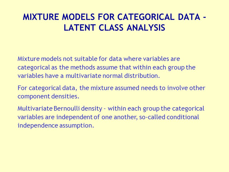 MIXTURE MODELS FOR CATEGORICAL DATA - LATENT CLASS ANALYSIS