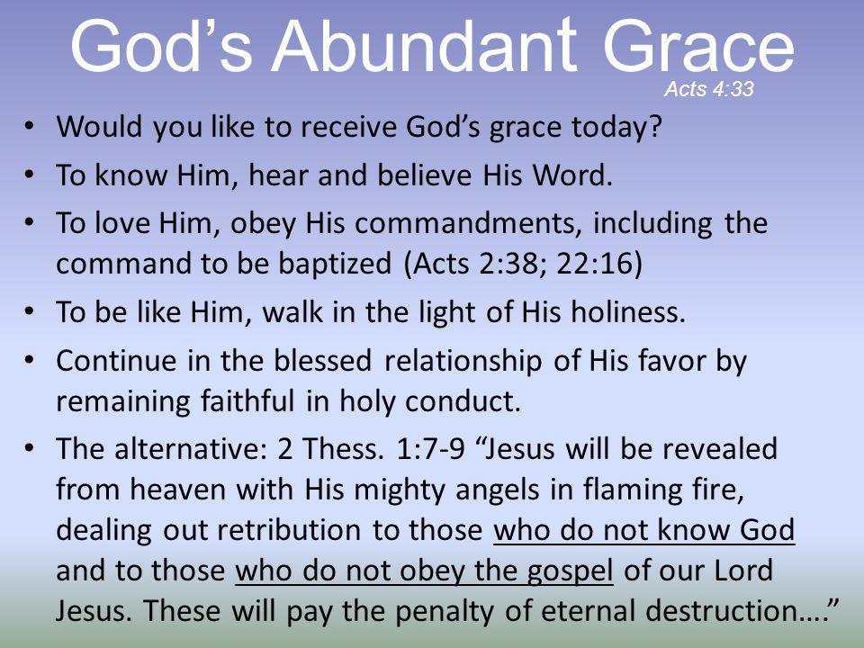 God's Abundant Grace Would you like to receive God's grace today