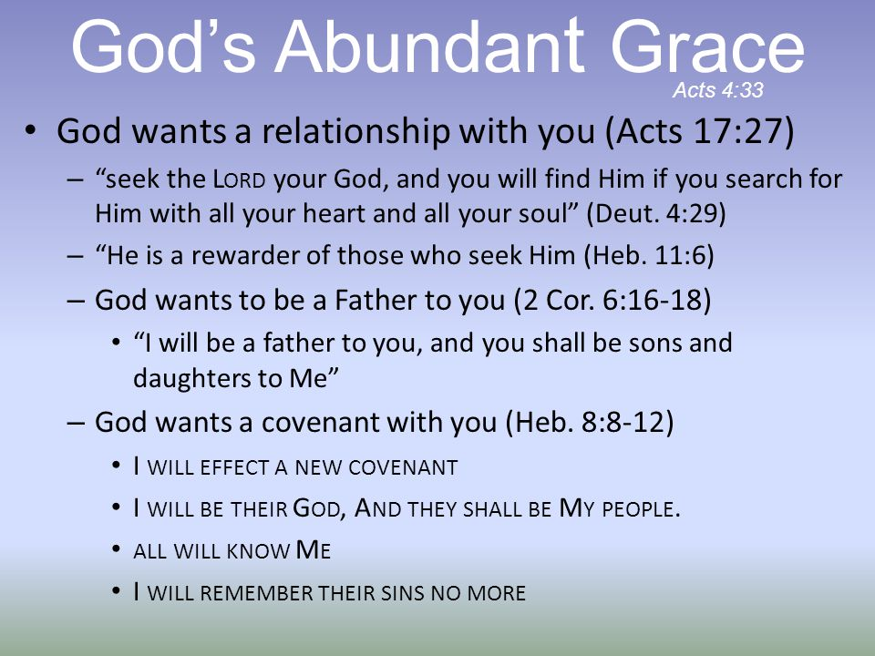 God's Abundant Grace God wants a relationship with you (Acts 17:27)