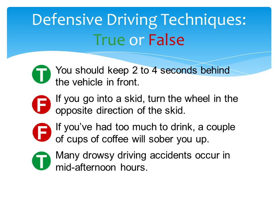 Defensive Driving Techniques: True or False