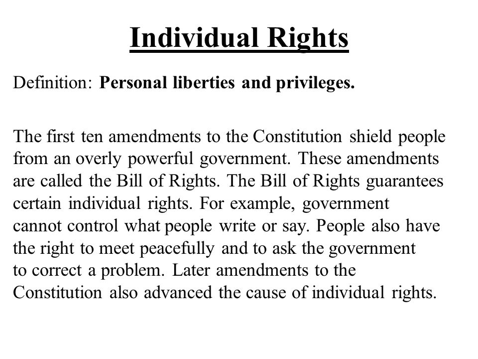 Individual Rights Definition: Personal liberties and privileges.