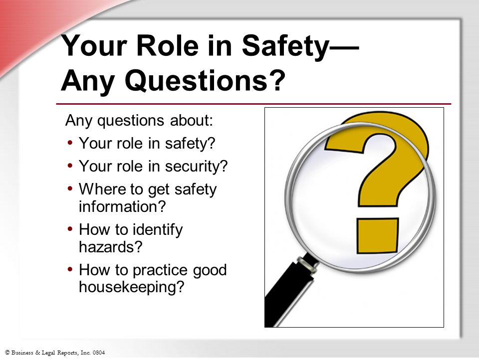 Your Role in Safety— Any Questions