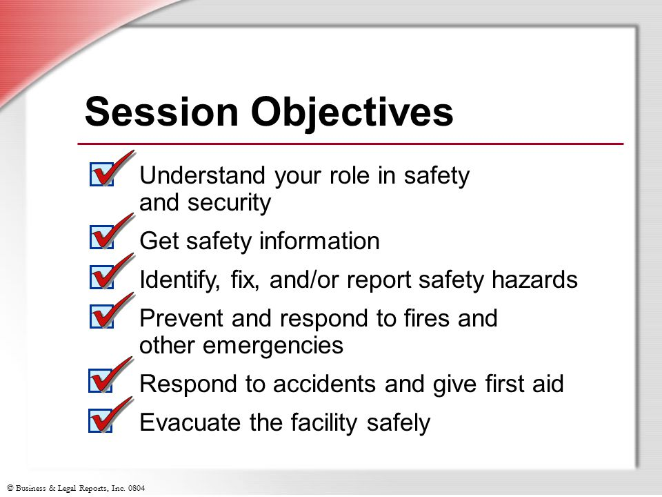 Session Objectives Understand your role in safety and security