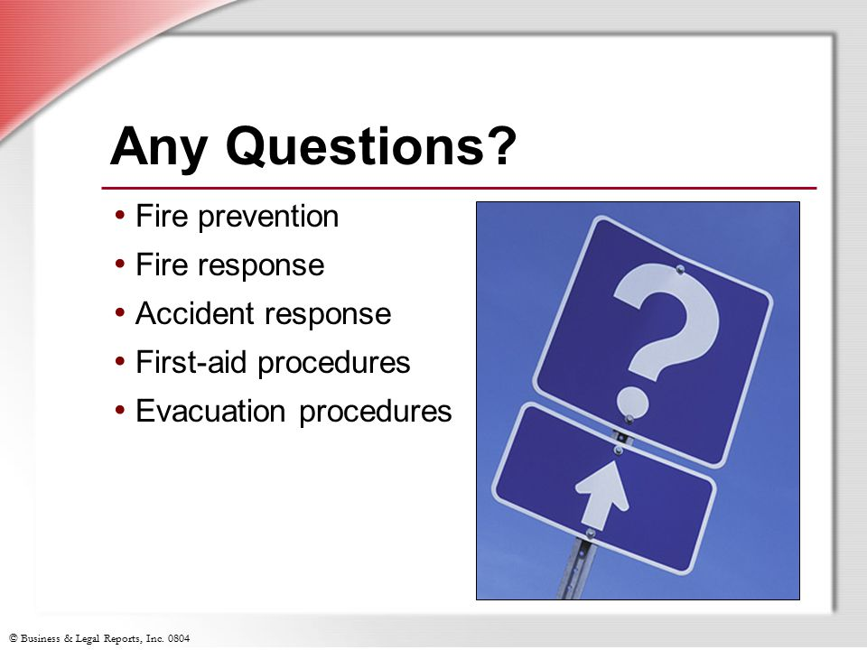 Any Questions Fire prevention Fire response Accident response