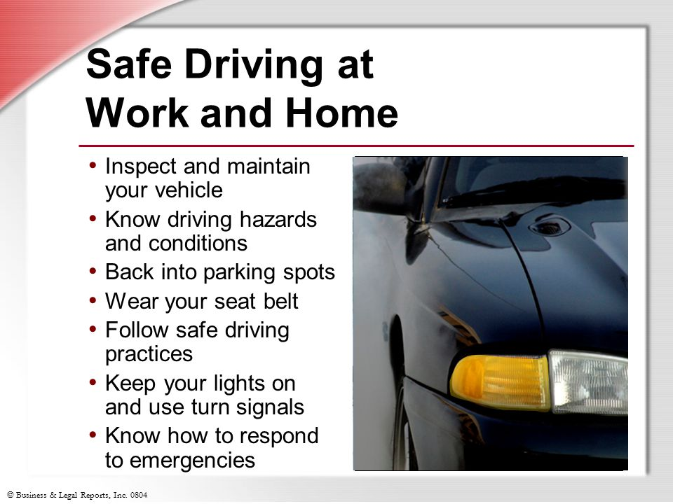 Safe Driving at Work and Home