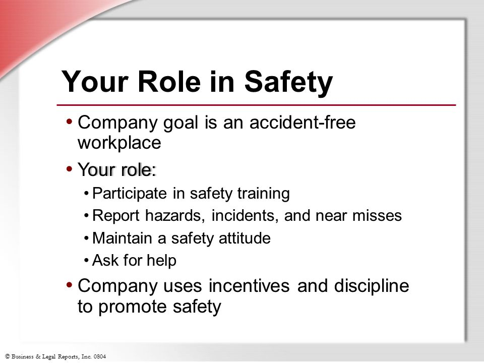 Your Role in Safety Company goal is an accident-free workplace