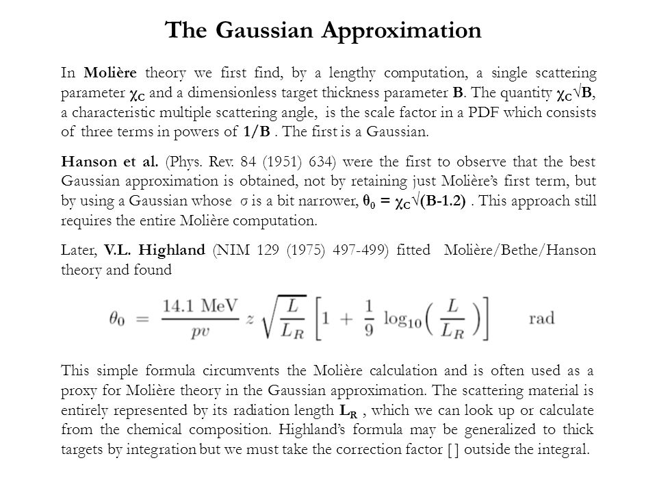 The Gaussian Approximation