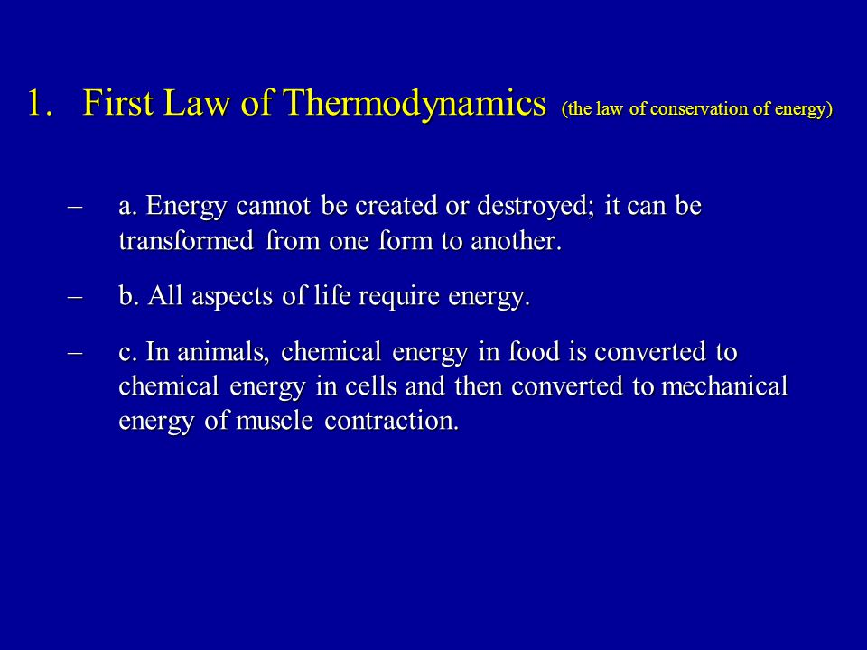 First Law of Thermodynamics (the law of conservation of energy)