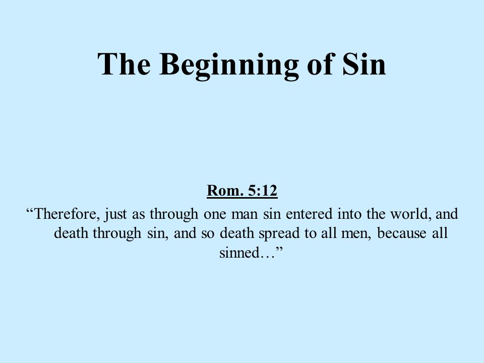 The Beginning of Sin Rom. 5:12