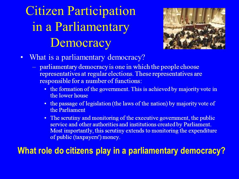 Citizen Participation in a Parliamentary Democracy
